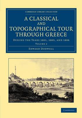 A Classical and Topographical Tour through Greece: During the Years 1801, 1805, and 1806