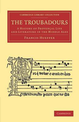 The Troubadours: A History of Provencal Life and Literature in the Middle Ages