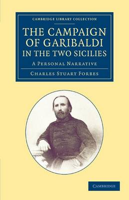 The Campaign of Garibaldi in the Two Sicilies: A Personal Narrative
