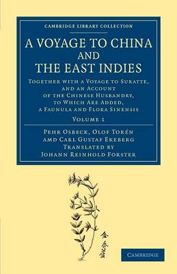 A Voyage to China and the East Indies: Together with a Voyage to Suratte, and an Account of the Chinese Husbandry, to Which are Added, a Faunula and Flora Sinensis