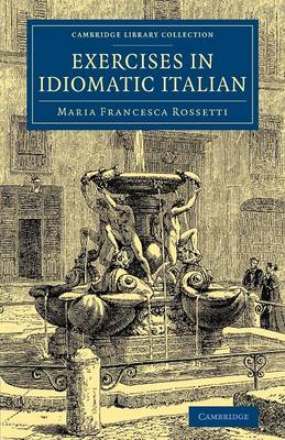 Exercises in Idiomatic Italian: Through Literal Translation from the English