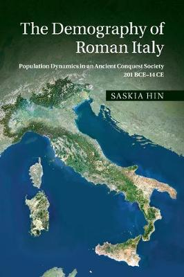 The Demography of Roman Italy: Population Dynamics in an Ancient Conquest Society 201 BCE-14 CE