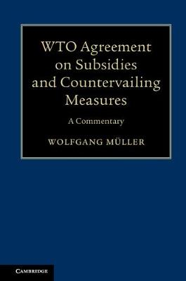 WTO Agreement on Subsidies and Countervailing Measures: A Commentary