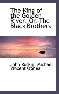 The King of the Golden River: Or, the Black Brothers