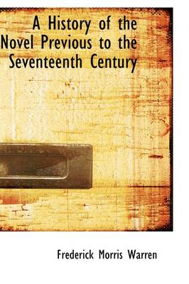 A History of the Novel Previous to the Seventeenth Century
