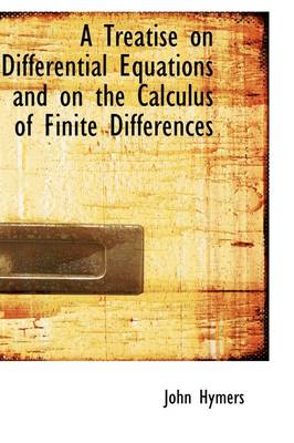 A Treatise on Differential Equations and on the Calculus of Finite Differences