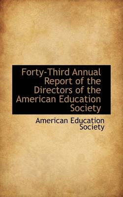 Forty-Third Annual Report of the Directors of the American Education Society