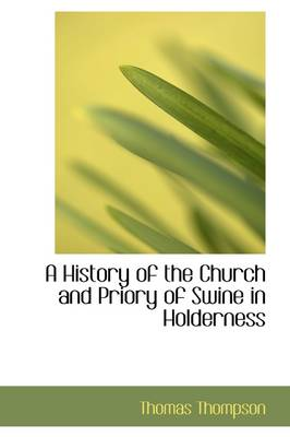 A History of the Church and Priory of Swine in Holderness