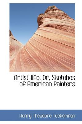 Artist-Life or Sketches of American Painters