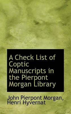 A Check List of Coptic Manuscripts in the Pierpont Morgan Library