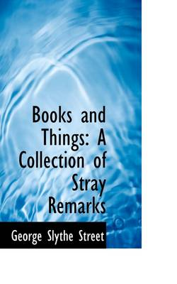 Books and Things: A Collection of Stray Remarks