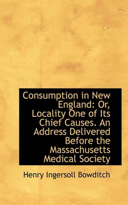 Consumption in New England or Locality One of Its Chief Causes