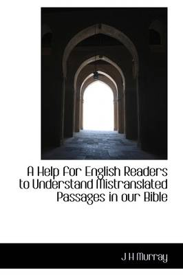 A Help for English Readers to Understand Mistranslated Passages in Our Bible