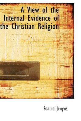 A View of the Internal Evidence of the Christian Religion