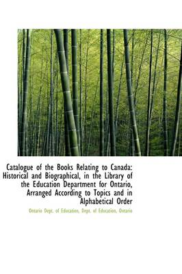 Catalogue of the Books Relating to Canada