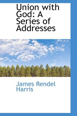 Union with God: A Series of Addresses
