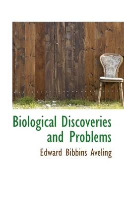 Biological Discoveries and Problems