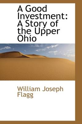 A Good Investment: A Story of the Upper Ohio