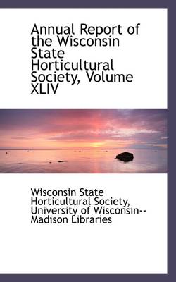 Annual Report of the Wisconsin State Horticultural Society, Volume XLIV