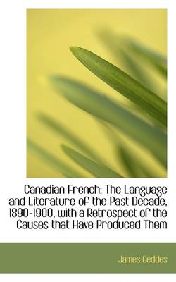 Canadian French: The Language and Literature of the Past Decade, 1890-1900