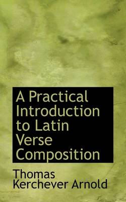 A Practical Introduction to Latin Verse Composition
