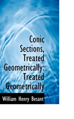Conic Sections, Treated Geometrically: Treated Geometrically