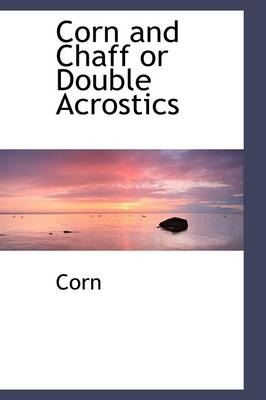 Corn and Chaff or Double Acrostics