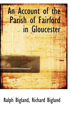 An Account of the Parish of Fairford in Gloucester