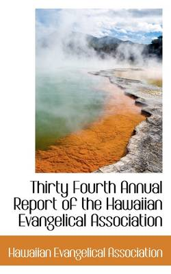 Thirty Fourth Annual Report of the Hawaiian Evangelical Association