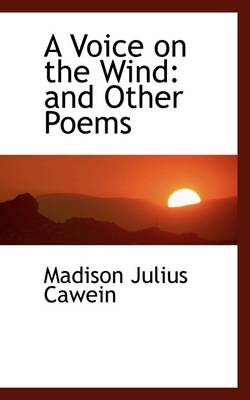 A Voice on the Wind: And Other Poems