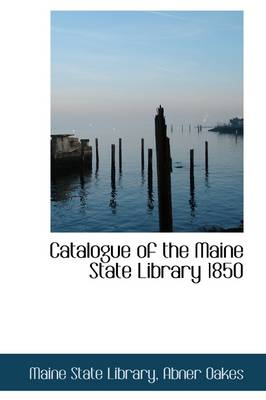 Catalogue of the Maine State Library 1850