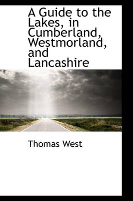 A Guide to the Lakes in Cumberland, Westmorland, and Lancashire