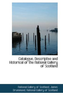 Catalogue, Descriptive and Historical of the National Gallery of Scotland