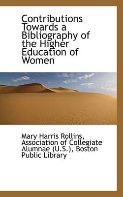 Contributions Towards a Bibliography of the Higher Education of Women