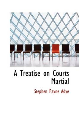 A Treatise on Courts Martial