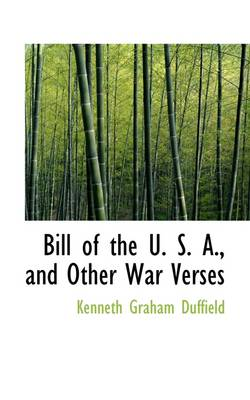 Bill of the U. S. A., and Other War Verses