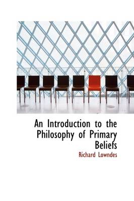An Introduction to the Philosophy of Primary Beliefs