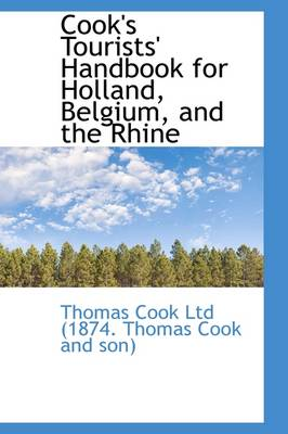 Cook's Tourists' Handbook for Holland, Belgium, and the Rhine