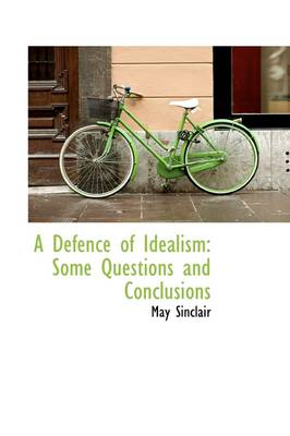 A Defence of Idealism: Some Questions and Conclusions