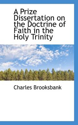 A Prize Dissertation on the Doctrine of Faith in the Holy Trinity