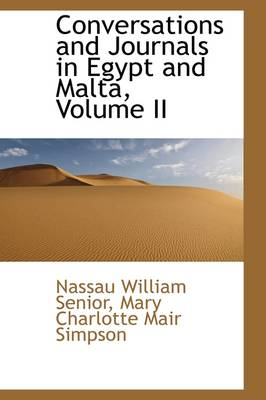 Conversations and Journals in Egypt and Malta, Volume II