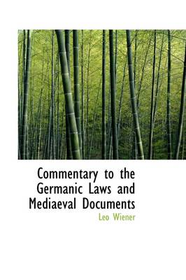 Commentary to the Germanic Laws and Mediaeval Documents