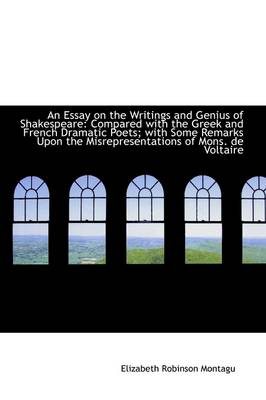 An Essay on the Writings and Genius of Shakespeare: Compared with the Greek and French Dramatic Poet