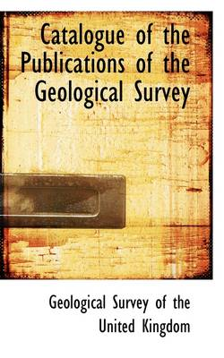 Catalogue of the Publications of the Geological Survey