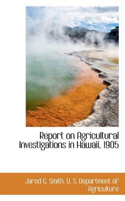 Report on Agricultural Investigations in Hawaii, 1905