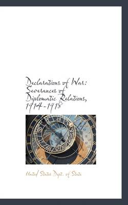 Declarations of War: Severances of Diplomatic Relations, 1914-1918
