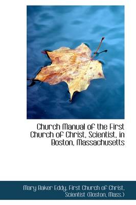 Church Manual of the First Church of Christ, Scientist, in Boston, Massachusetts