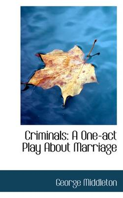 Criminals: A One-Act Play about Marriage