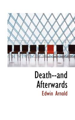 Death--And Afterwards