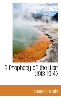 A Prophecy of the War, 1913-1914